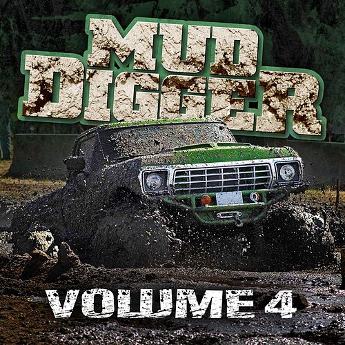 Play & Download Mud Digger 4 by Mud Digger | Napster