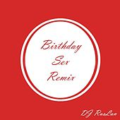 Play & Download Birthday Sex (Remix) by Dj Ruslan | Napster