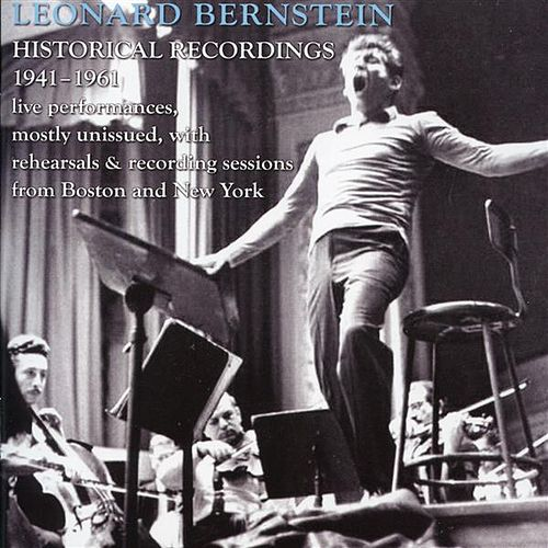 Play & Download Leonard Bernstein: Historic Broadcasts, 1946-1961 by Various Artists | Napster