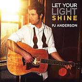 Let Your Light Shine by PJ Anderson