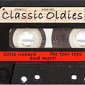 Classic Oldies - The Four Tops, Little Richard and More! by Various Artists