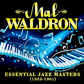 Play & Download Essential Jazz Masters (1956-1961) by Mal Waldron | Napster