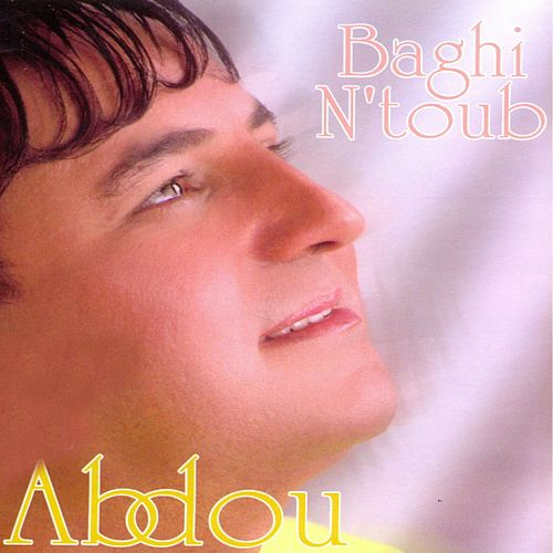 Play & Download Baghi n'toub by Abdou | Napster