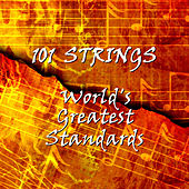 World's Greatest Standards by 101 Strings Orchestra