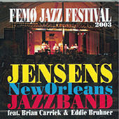 Play & Download Femø Jazz Festival 2003 (feat. Brian Carrick & Eddie Bruhner) [Live] by Jensens New Orleans Jazzband | Napster