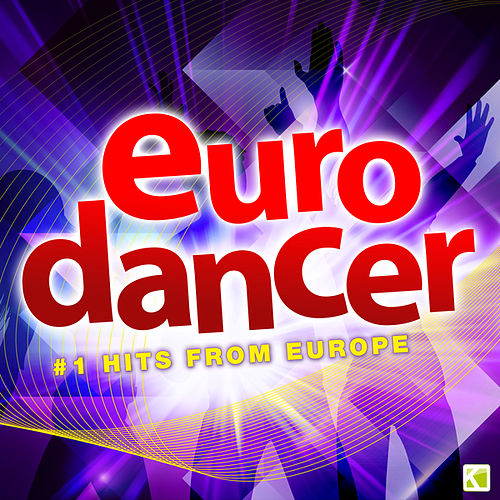 Eurodancer - #1 Dance Hits from Europe by Various Artists