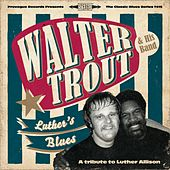 Luther's Blues - A Tribute To Luther Allison by Walter Trout