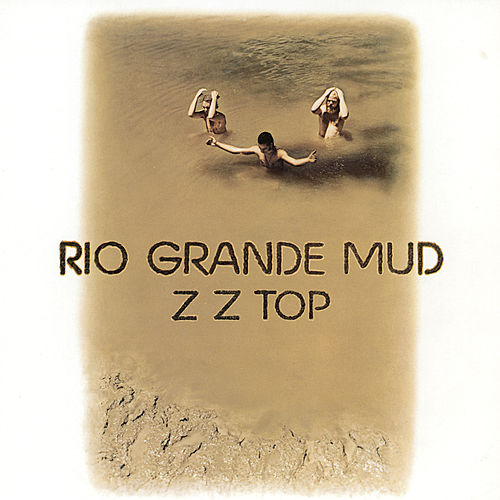 Play & Download Rio Grande Mud by ZZ Top | Napster