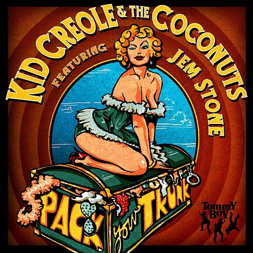 Play & Download Pack Your Trunk by Kid Creole & the Coconuts | Napster