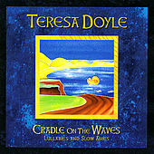 Play & Download Cradle on the Waves by Teresa Doyle | Napster