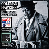 Play & Download The 1959-1960 Studio Quartets by Coleman Hawkins | Napster