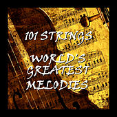 World Greatest Melodies by 101 Strings Orchestra