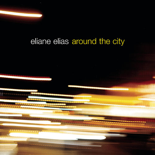 Play & Download Around The City by Eliane Elias | Napster