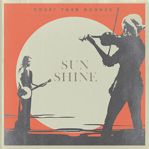 Sunshine by Court Yard Hounds