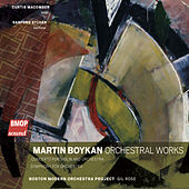 Martin Boykan: Orchestral Works by Various Artists