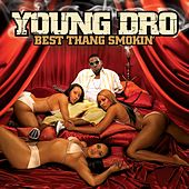 Play & Download Best Thang Smokin' by Young Dro | Napster