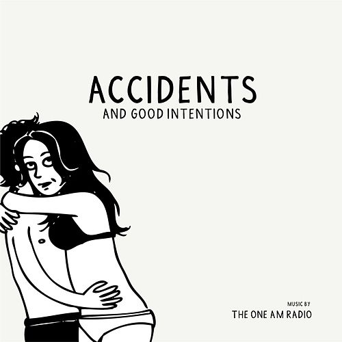 Play & Download Accidents & Good Intentions by The One AM Radio | Napster