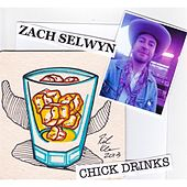 Play & Download Chick Drinks by Zach Selwyn | Napster