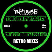 Play & Download Put Your Hands Together by Todd Terry | Napster