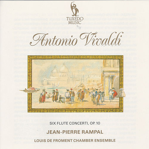 Play & Download Vivaldi: Six Flute Concerti, Op. 10 by Jean-Pierre Rampal | Napster