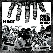 Play & Download One Man Band by K-Def | Napster