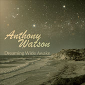 Play & Download Dreaming Wide Awake by Anthony Watson | Napster
