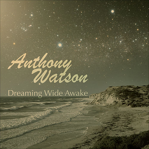 Dreaming Wide Awake by Anthony Watson