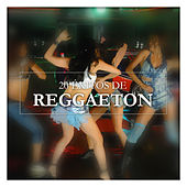 Play & Download 20 Éxitos de Reggaeton by Various Artists | Napster