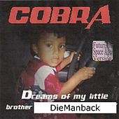Play & Download Dreams of My Little Brother Diemanback by Cobra | Napster