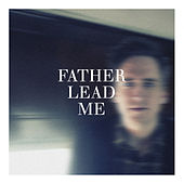 Father Lead Me by Jeremy Horn