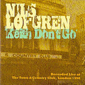 Keith Don't Go - Live at the Town & Country Club, London 1990 von Nils Lofgren