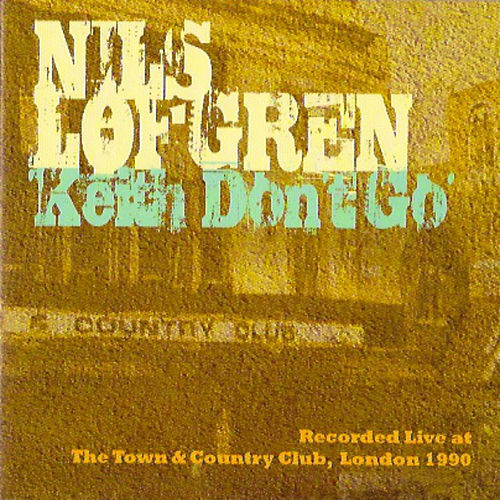Keith Don't Go - Live at the Town & Country Club, London 1990 by Nils Lofgren
