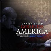 Play & Download God Bless America (feat. Chenee Campbell) by Damien Sneed | Napster