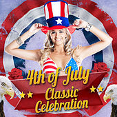 4th of July Classic Celebration by Various Artists