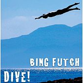 Dive! by Bing Futch