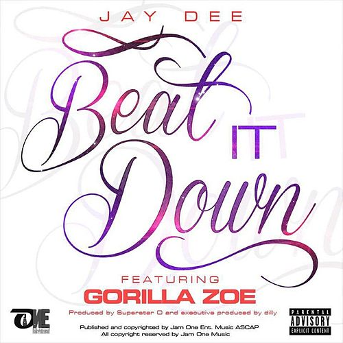 Play & Download Beat It Down (feat. Gorilla Zoe) by Jay Dee | Napster