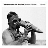 Human Encore by Joe McPhee