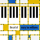 Play & Download The Art of Mary Lou Williams by Mary Lou Williams | Napster