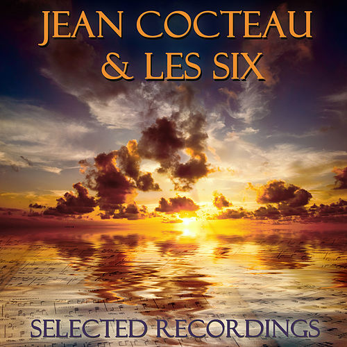 Selected Recordings von Jean Cocteau