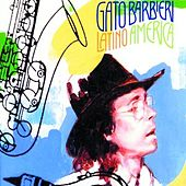 Play & Download Latino America by Gato Barbieri | Napster