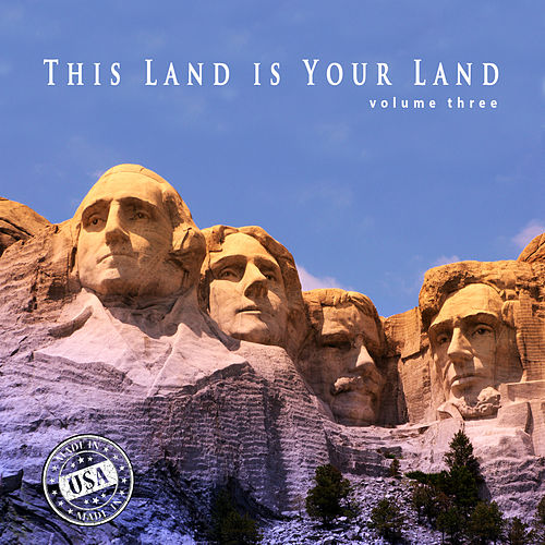 This Land Is Your Land, Vol. 3 by Various Artists