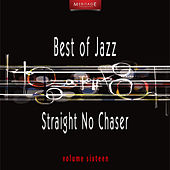 Meritage Best of Jazz: Straight No Chaser, Vol. 16 by Various Artists