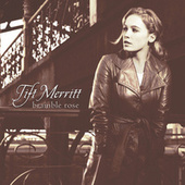 Bramble Rose by Tift Merritt