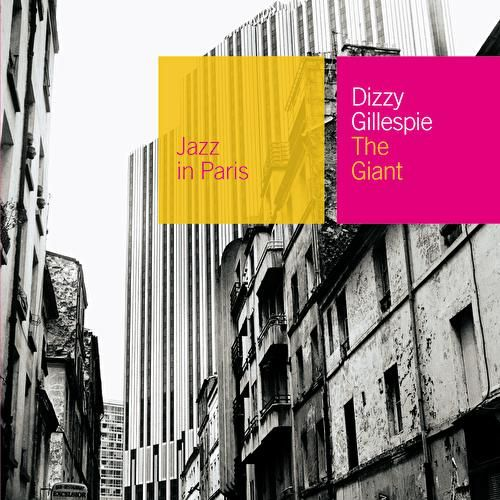 Play & Download Jazz In Paris: The Giant by Dizzy Gillespie | Napster