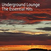 Play & Download Underground Lounge - The Essential Hits by Various Artists | Napster