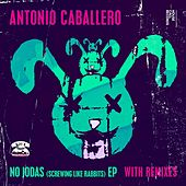 Play & Download No Jodas (Screwing Like Rabbits) - EP by Ivan Robles | Napster