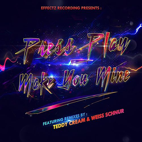 Play & Download Make You Mine by Press Play | Napster