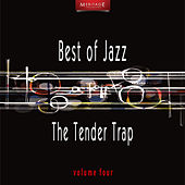 Meritage Best of Jazz: The Tender Trap, Vol. 4 by Various Artists