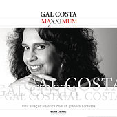 Play & Download Maxximum - Gal Costa by Gal Costa | Napster