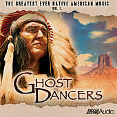 The Greatest Ever Native American Music, Vol. 1: Ghost Dancers by Global Journey